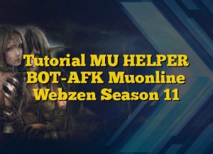 Tutorial MU HELPER BOT-AFK Muonline Webzen Season 11