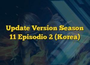 Update Version Season 11 Episodio 2 (Korea)
