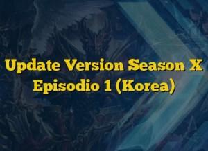Update Version Season X Episodio 1 (Korea)