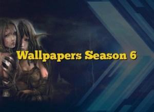 Wallpapers Season 6