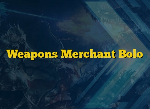 Weapons Merchant Bolo