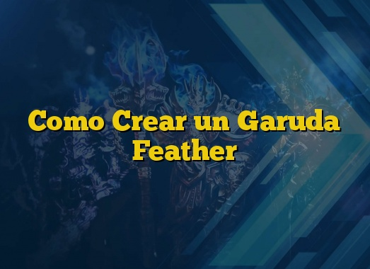 Como Crear un Garuda Feather