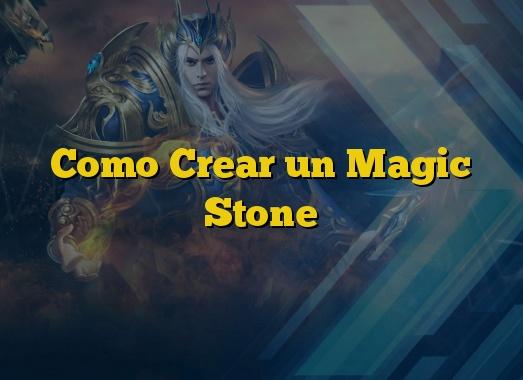 Como Crear un Magic Stone