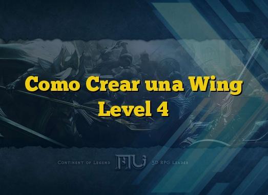 Como Crear una Wing Level 4