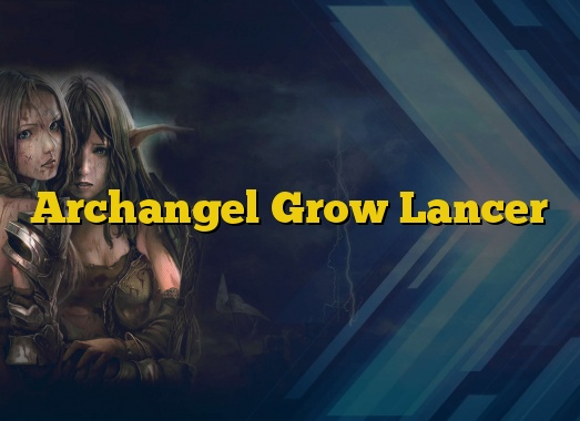 Archangel Grow Lancer