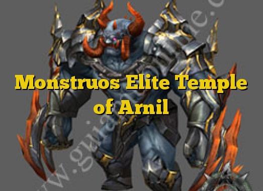 Monstruos Elite Temple of Arnil