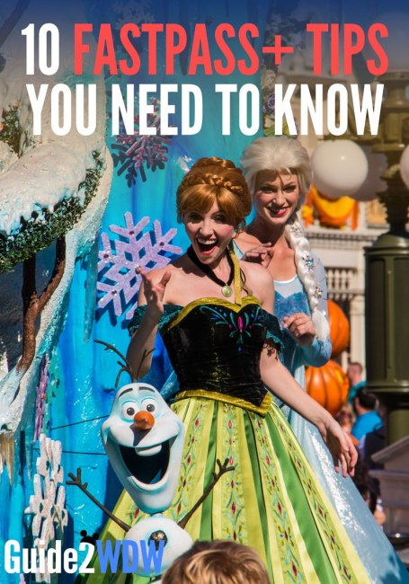 10 FastPass+ Tips You Need To Know - Guide2WDW