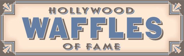 Hollywood Waffles of Fame