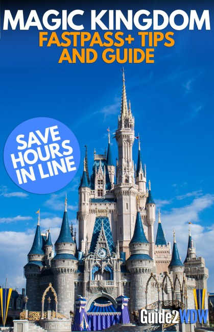 Magic Kingdom FastPass+ Guide and Tips - Guide2WDW