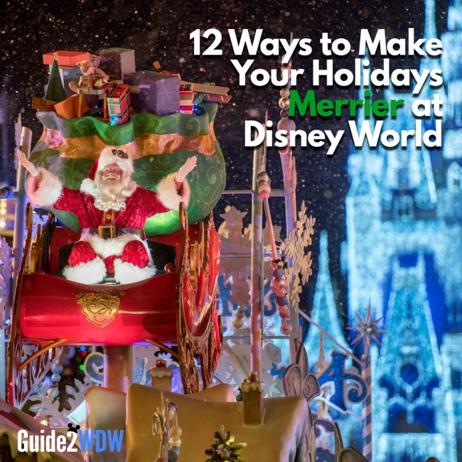 12 Ways To Make Your Holidays Merrier at Disney World