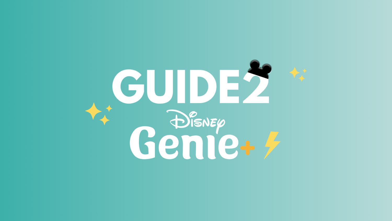 The Guide 2 Disney Genie