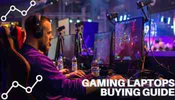 Gaming Laptops Buying Guide