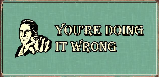 youre-doing-it-wrong