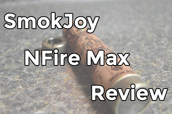 smokjoy nfire max review