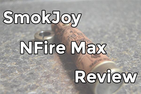 smokjoy nfire max review