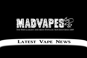 madvapes latest vape news