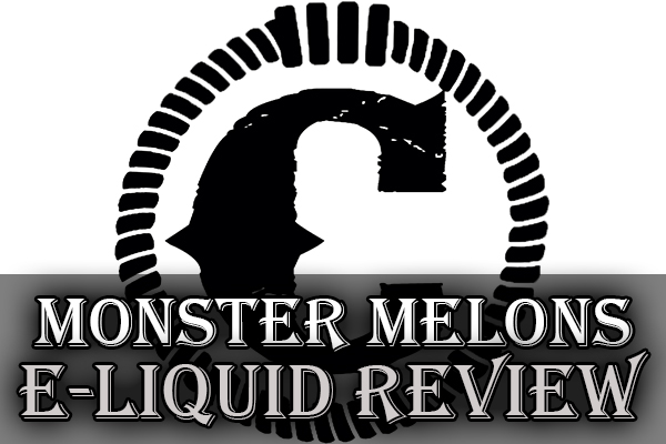 monster melons e-liquid review