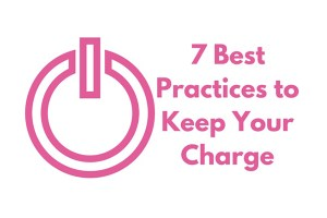 7 best practices to keep your charge