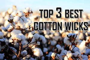 top 3 best cotton wicks