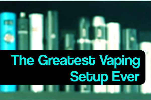 greatest vaping setup ever featured image
