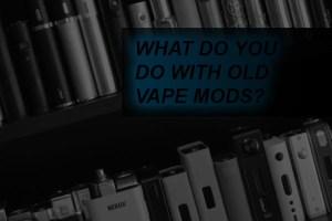 old vape mods