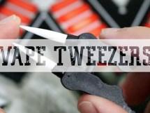 vape tweezers review