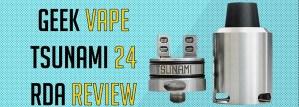 Geek Vape Tsunami 24 RDA Review