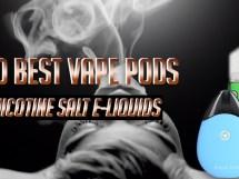 best vape pods for nicotine salt