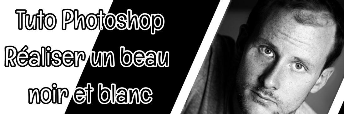 Tuto Photoshop Noir et Blanc