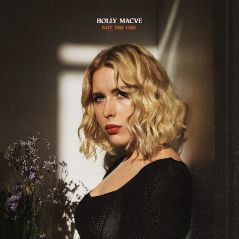 Holly Macve - Not The Girl