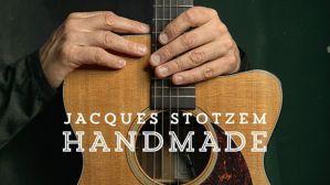 Handmade, Jacques Stotzem