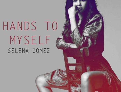 Selena Gomez Hands to Myself Chords Guitar Piano and Lyrics