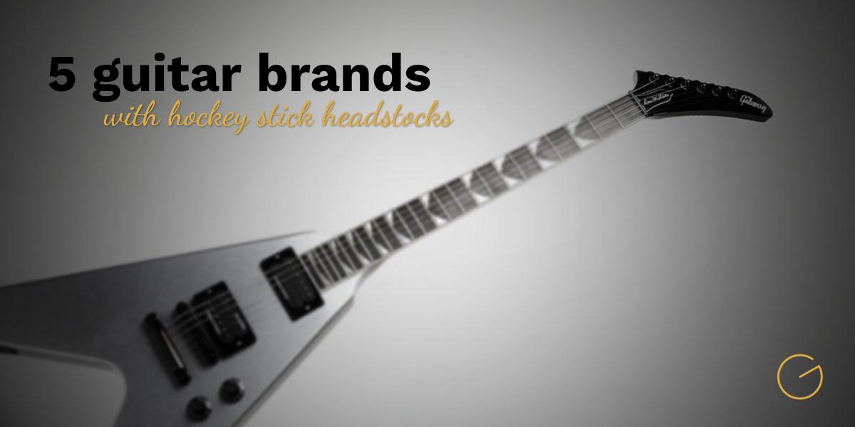 5 guitar brands with hockey stick headstocks