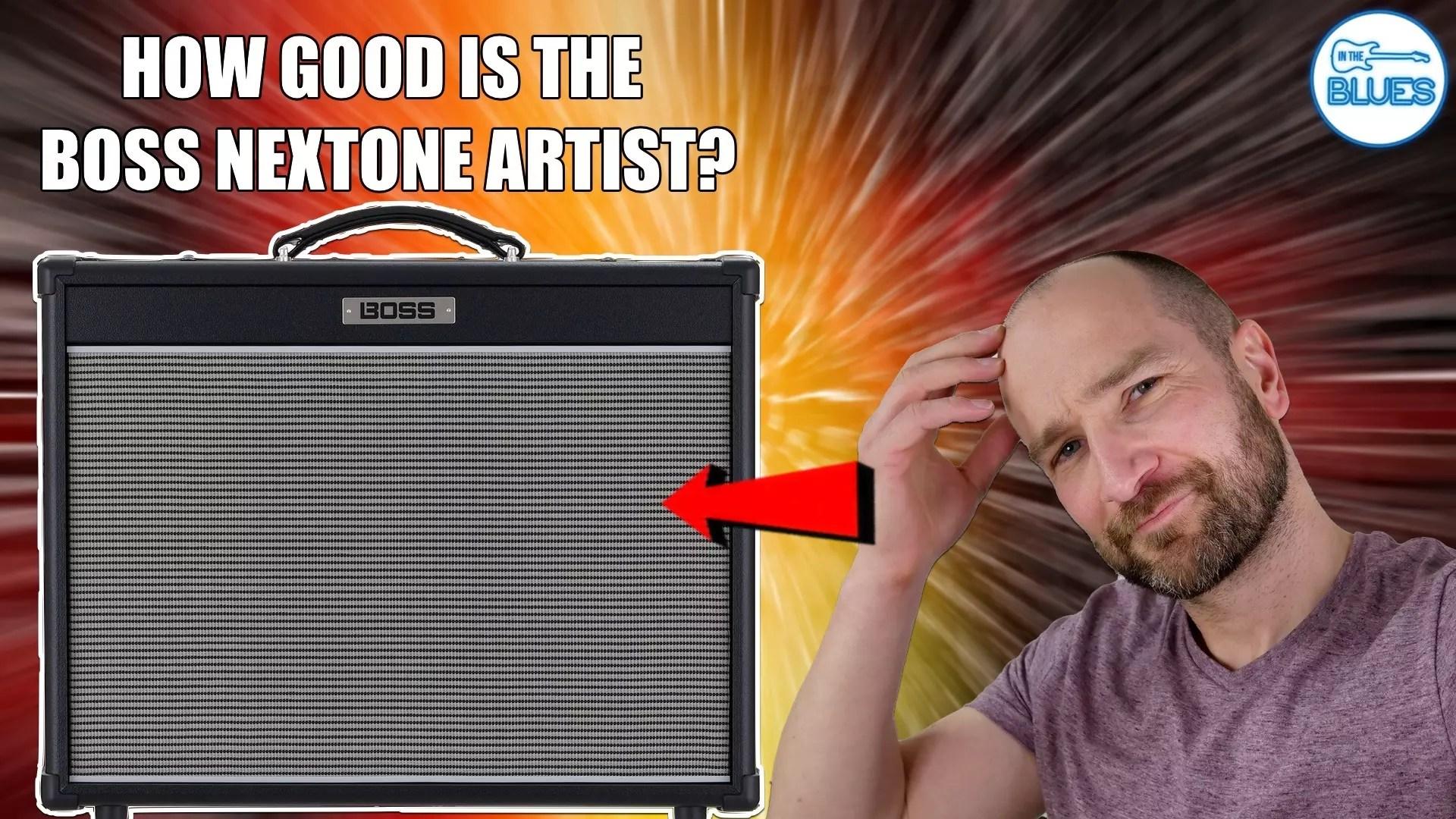 Boss Nextone Artist Review