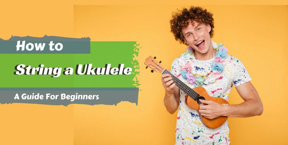 How to String a Ukulele