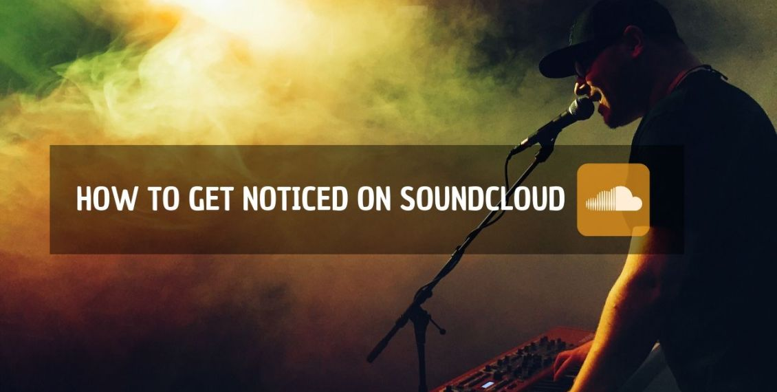how-to-get-noticed-on-soundcloud