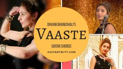 Vaaste Guitar Chords by Dhvani Bhanushali