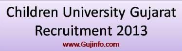 Children University Gujarat Recruitment 2013