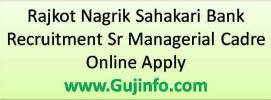 Rajkot Nagrik Sahakari Bank Recruitment Sr Managerial Cadre Online Apply