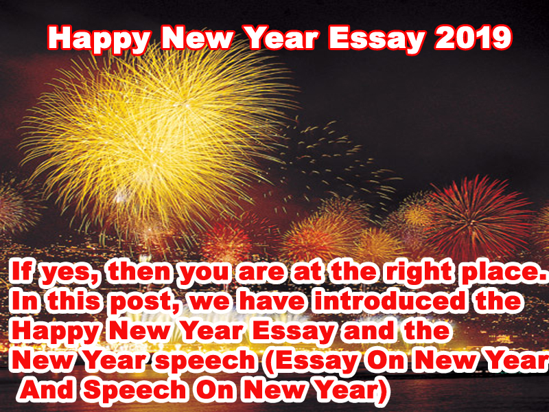 Happy New Year Essay 2019  Happy New Year Speech 2019