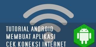 Tutorial Cara Membuat Aplikasi Android untuk Cek Koneksi Internet