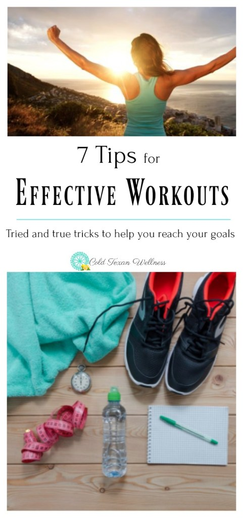 7 tips for effective workouts. Tried and true tips and tricks to help you lose weight and reach your goals!