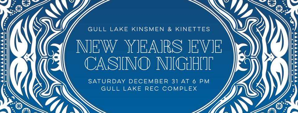 New Year's Eve Casino Night GULL LAKE  Gull Lake Recreation Complex Gull Lake Kinsmen & Kinettes Events Community