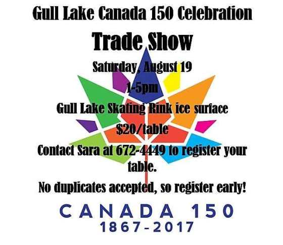 The Gull Lake Canada 150 Celebration Trade Show Saturday, August 19, 2017 GULL LAKE SouthWest Saskatchewan Tourism  Events Community