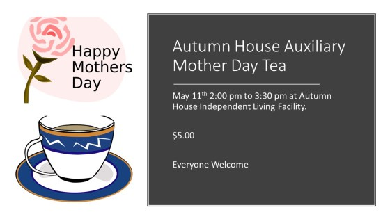 Autumn House Auxiliary Mothers Day Tea GULL LAKE Health & Wellness  Autumn House Independent Living Facility