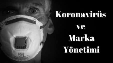 Koronavirüs ve Marka Yönetimi