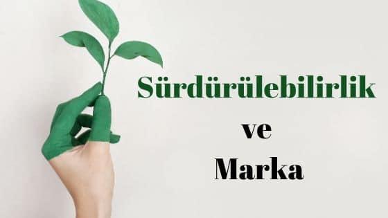 Sürdürülebilirlik ve Marka
