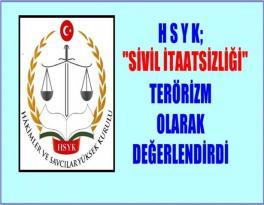 HSYK; 'Sivil İtaatsizliği' Terörizm Olarak Değerlendirdi