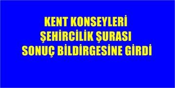 "ŞEHİRCİLİK ŞURASI'NDA ""KENT KONSEYİ"" VURGUSU"