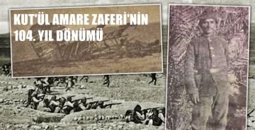 KUT'ÜL AMARE ZAFERİ'NE DAMGA VURAN GÜMÜŞHANELİ